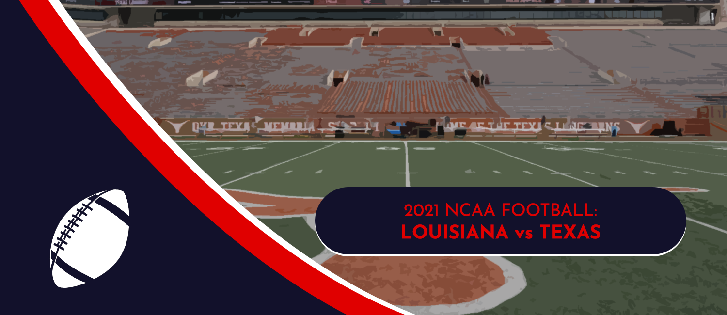 Louisiana vs. Texas 2021 College Football Week 1 Odds and Preview
