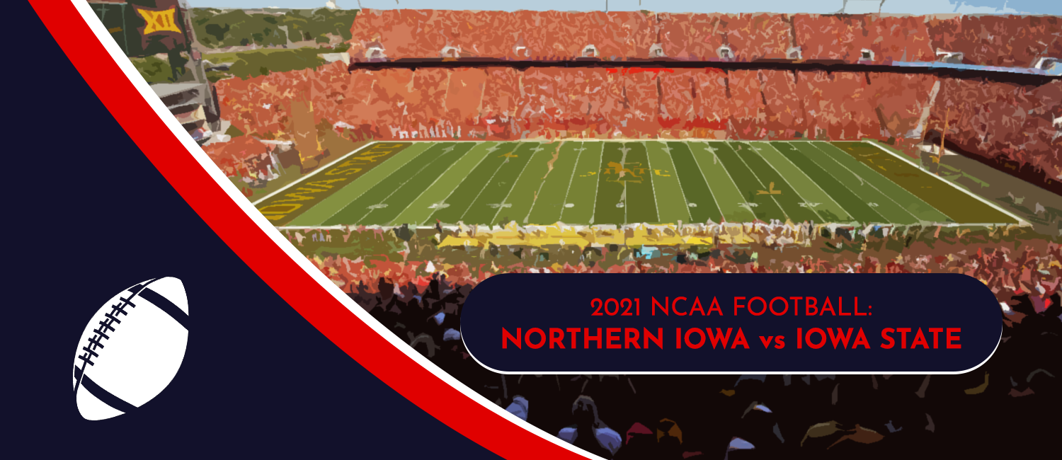 Northern Iowa vs. Iowa State 2021 College Football Week 1 Odds and Preview