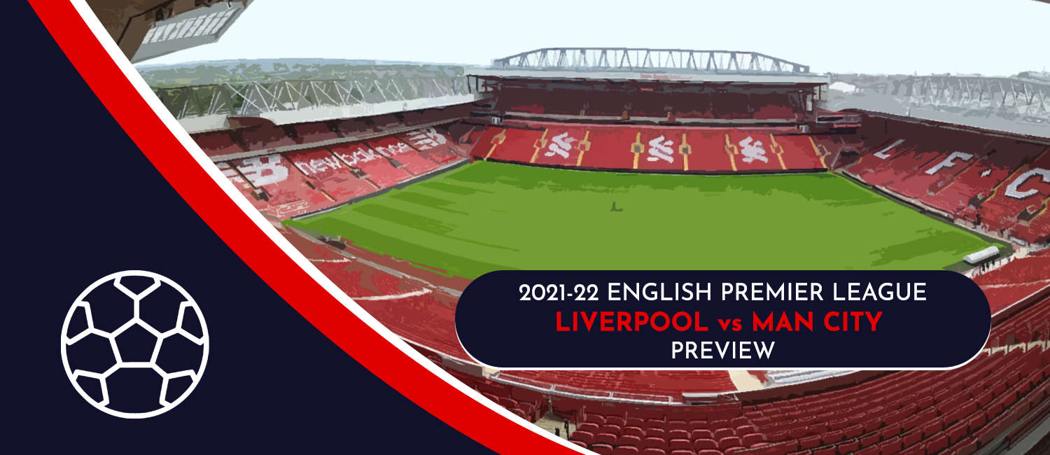 Liverpool vs. Manchester City 2021 English Premier League Odds, Preview, and Pick