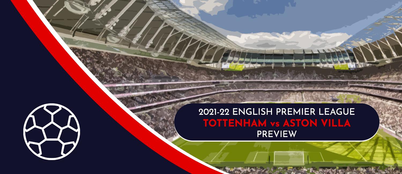 Tottenham vs. Aston Villa 2021 English Premier League Odds, Preview, and Pick