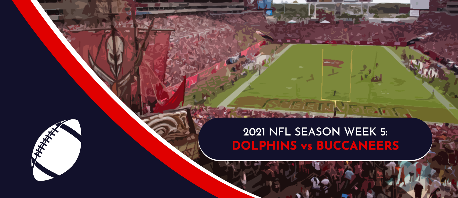 Dolphins vs. Buccaneers 2021 NFL Week 5 Odds, Preview and Pick