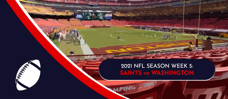 Saints vs. Washington 2021 NFL Week 5 Odds, Analysis and Prediction