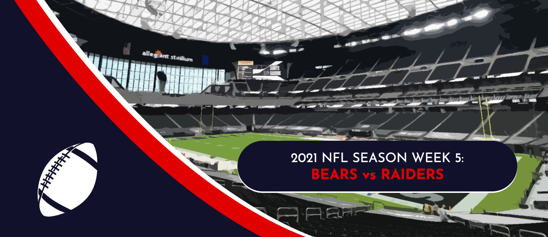 Bears vs. Raiders 2021 NFL Week 5 Odds, Analysis and Prediction