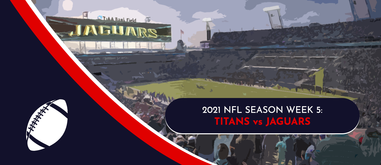 Titans vs. Jaguars 2021 NFL Week 5 Odds, Analysis and Prediction