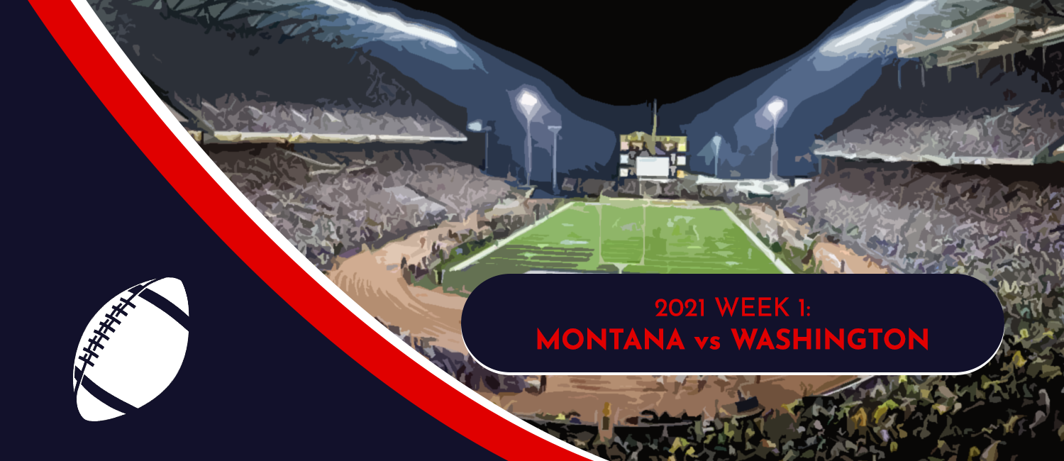 Montana vs. Washington 2021 College Football Week 1 Odds and Preview
