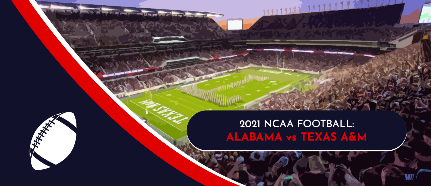 Alabama vs. Texas A&M 2021 College Football Week 6 Odds, Preview & Pick