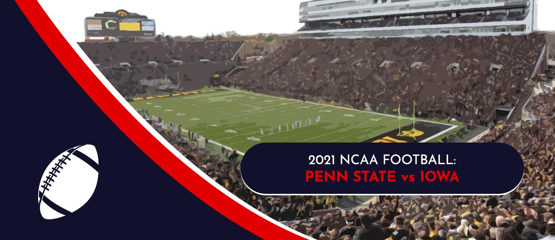 Penn State vs. Iowa 2021 College Football Week 6 Odds, Preview & Pick