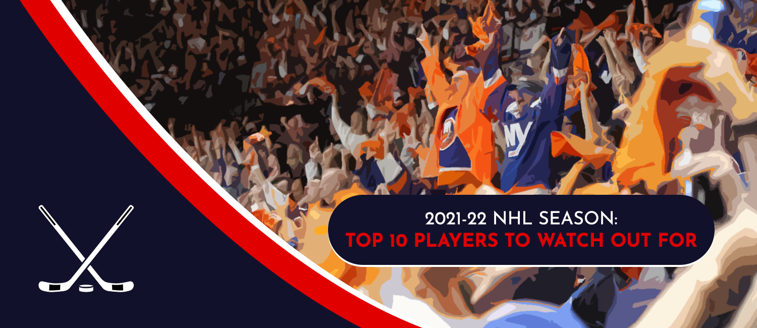 Top 10 Players to Watch Out For During the 2021-22 NHL Season