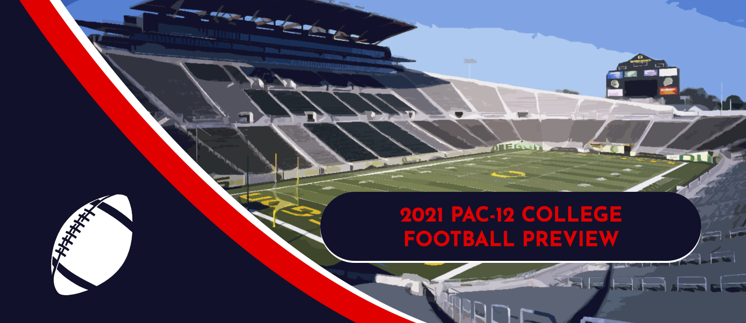 2021 PAC-12 Football Favorites, Sleepers and Long Shots