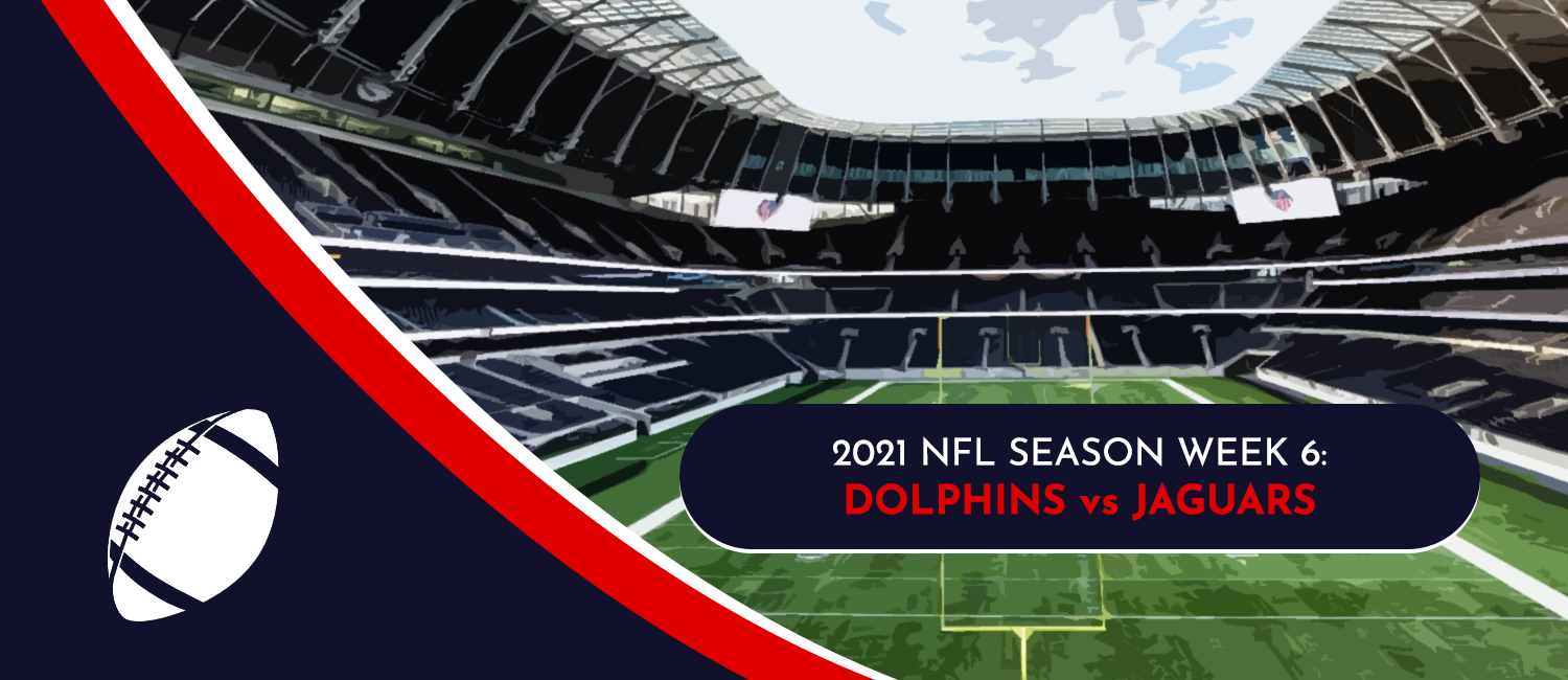 Dolphins vs. Jaguars 2021 NFL Week 6 Odds, Preview and Pick