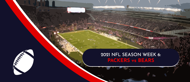 Packers vs. Bears 2021 NFL Week 6 Odds, Analysis and Prediction