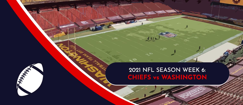 Chiefs vs. Washington 2021 NFL Week 6 Odds, Analysis and Prediction