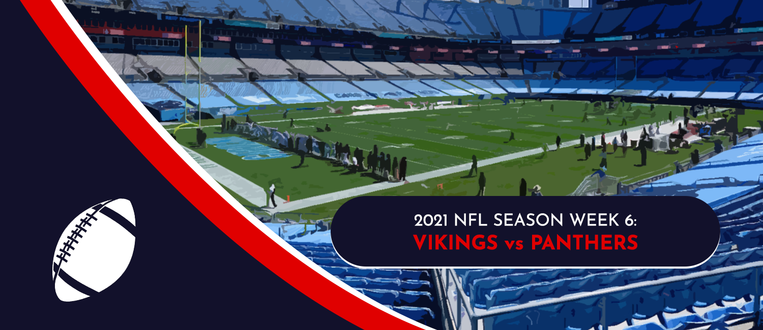 Vikings vs. Panthers 2021 NFL Week 6 Odds, Preview and Pick