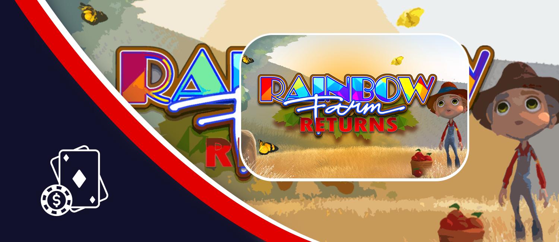 Rainbow Farm Returns