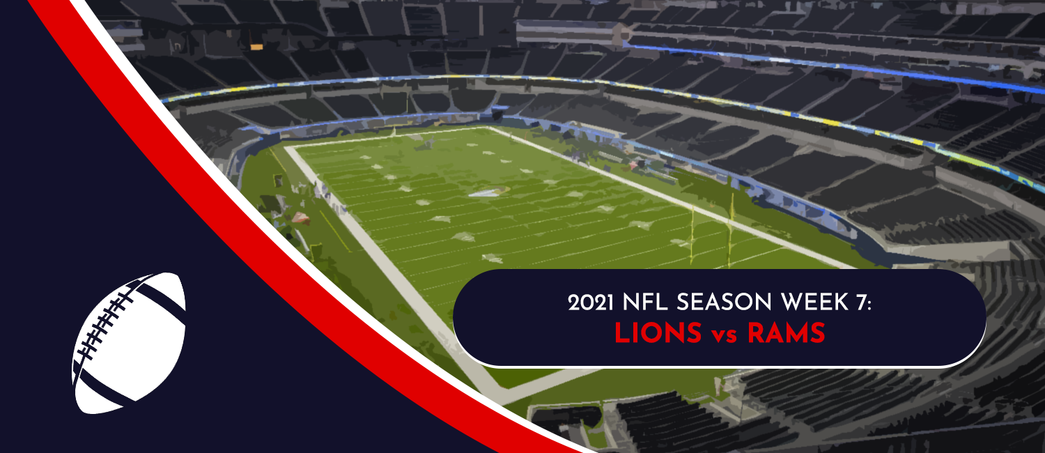 Lions vs. Rams 2021 NFL Week 7 Odds, Analysis and Prediction