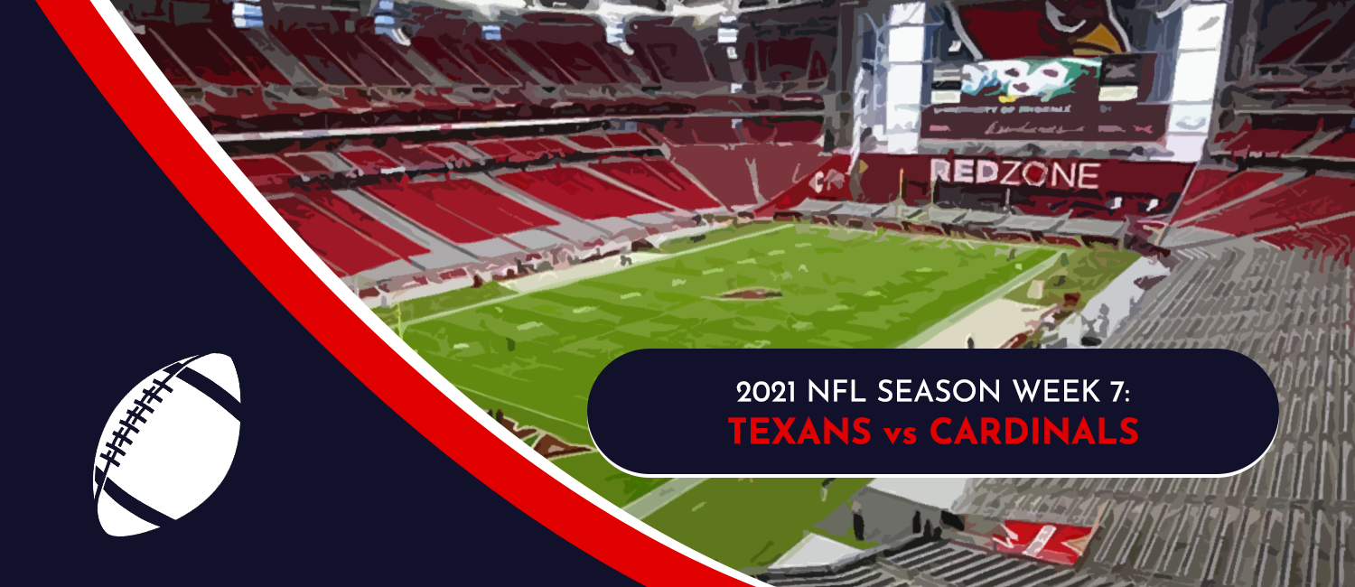 Texans vs. Cardinals 2021 NFL Week 7 Odds, Preview and Pick
