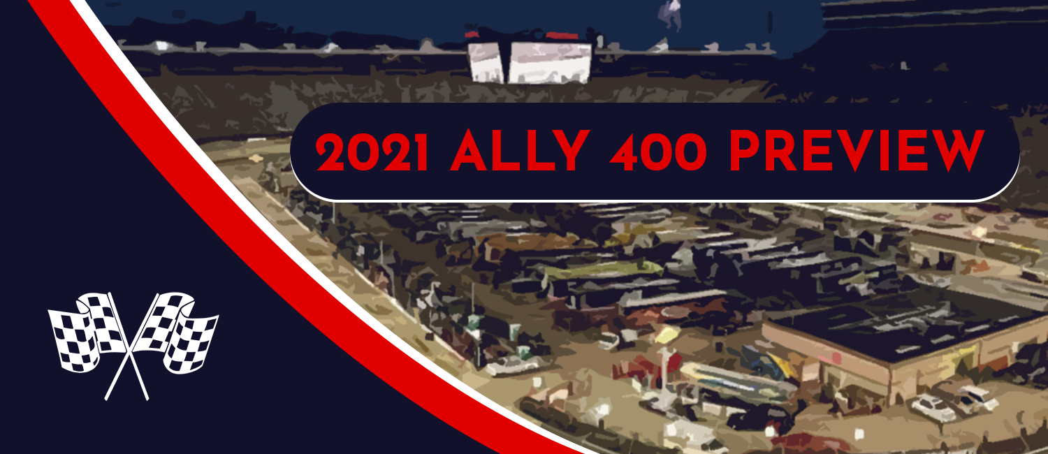 2021 Ally 400 Odds, Preview, and Prediction