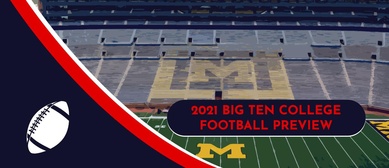2021 BIG Ten Football Favorites, Sleepers and Long Shots