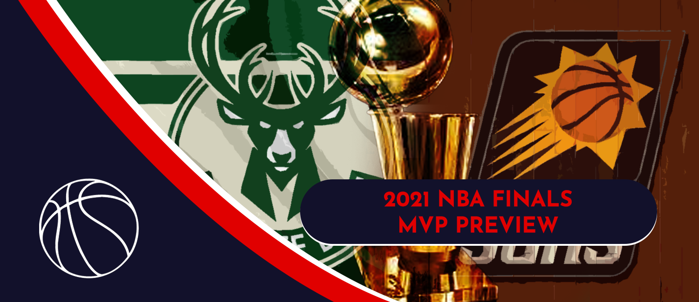 2021 NBA Finals MVP Odds Favorites, Sleepers, and Dark Horse