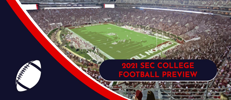 2021 SEC Football Favorites, Sleepers and Long Shots