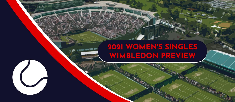2021 Wimbledon Women's Singles Odds & Preview