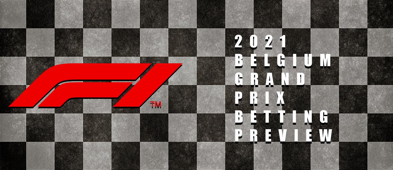 2021 Belgium Grand Prix F1 Odds, Preview, and Prediction