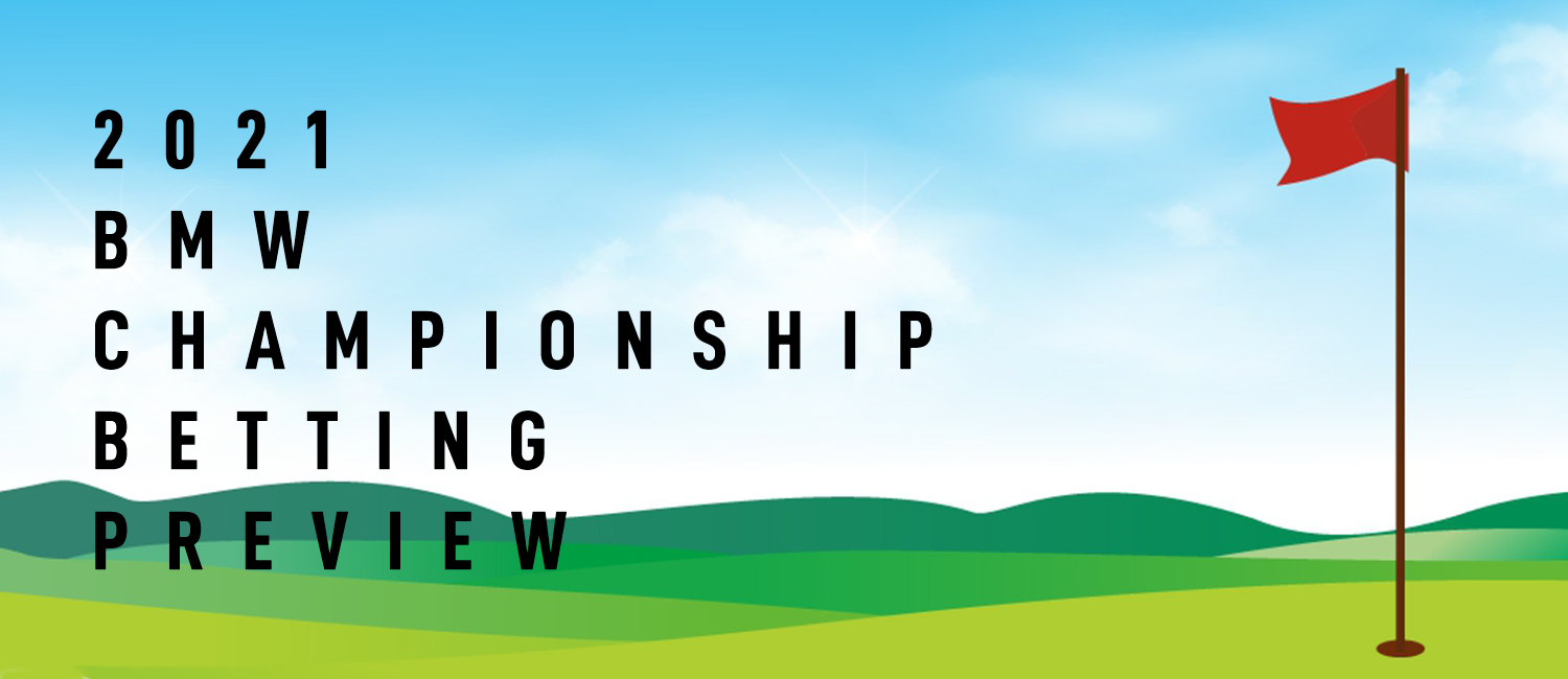 2021 BMW Championship Betting Odds, Preview and Picks