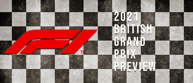 2021 British Grand Prix F1 Odds, Preview, and Prediction
