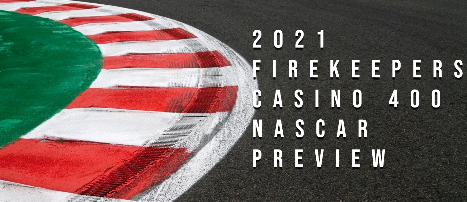 2021 FireKeepers Casino 400 NASCAR Odds, Preview, and Prediction
