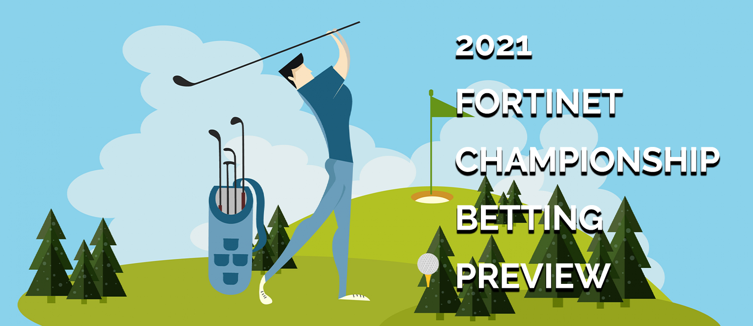 2021 Fortinet Championship Betting Odds, Preview and Picks