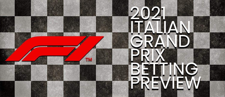 2021 Italian Grand Prix F1 Odds, Preview, and Prediction