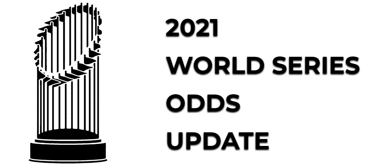 2021 World Series Odds Update (Oct. 2021)