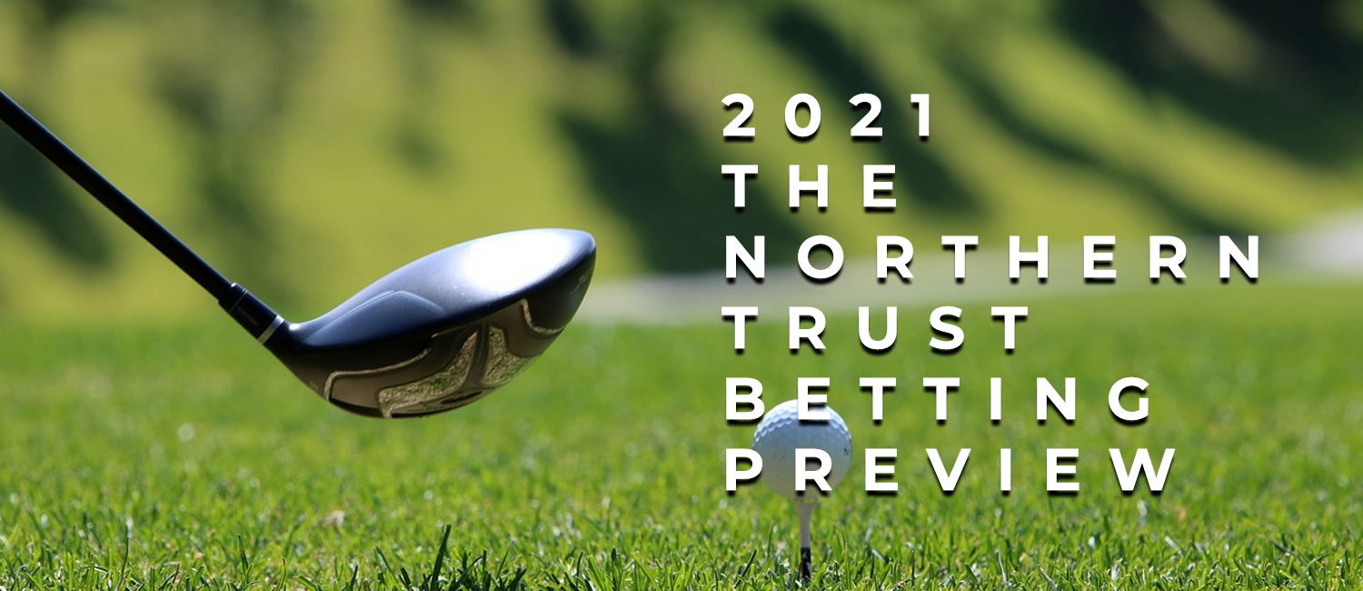 2021 The Northern Trust Betting Odds, Preview and Picks