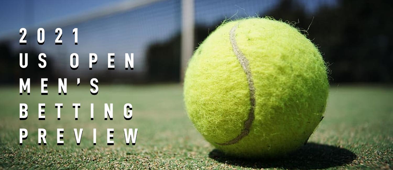 2021 US Open Tennis Men's Betting Preview
