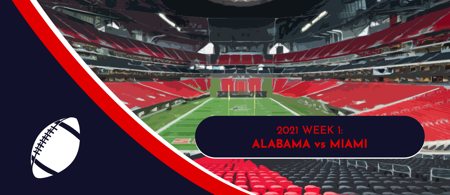 Alabama vs. Miami 2021 College Football Week 1 Odds and Preview