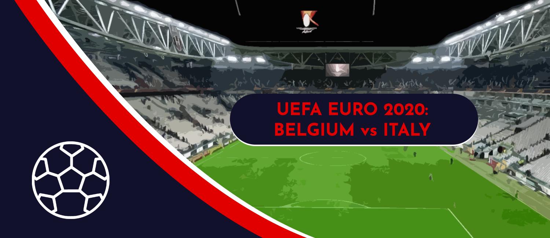 Belgium vs. Italy 2020 UEFA Euro Quarterfinals Game, Analysis, and Pick