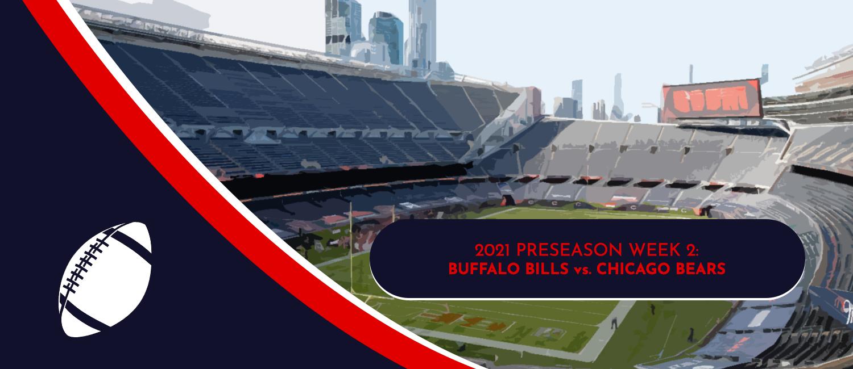 Bills vs. Bears 2021 NFL Preseason Week 2 Odds and Preview