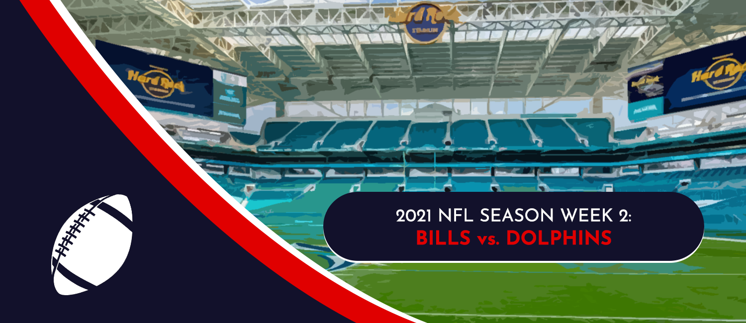 Bills vs. Dolphins 2021 NFL Week 2 Odds, Preview and Prediction