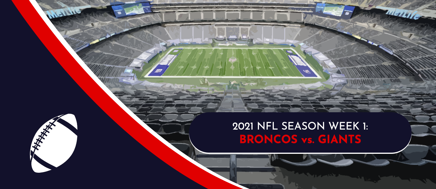 Broncos vs. Giants 2021 NFL Week 1 Odds, Preview and Prediction