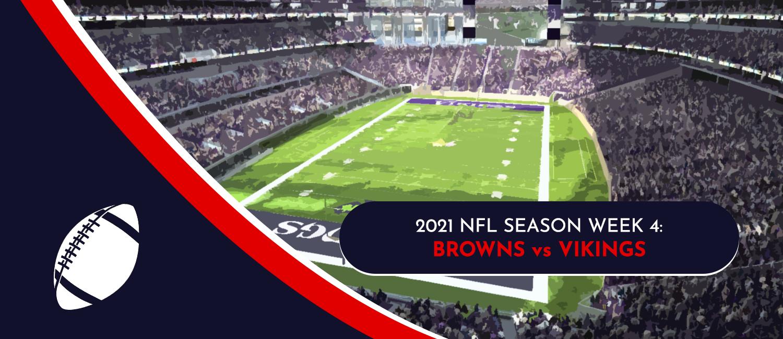 Browns vs. Vikings 2021 NFL Week 4 Odds, Pick and Preview