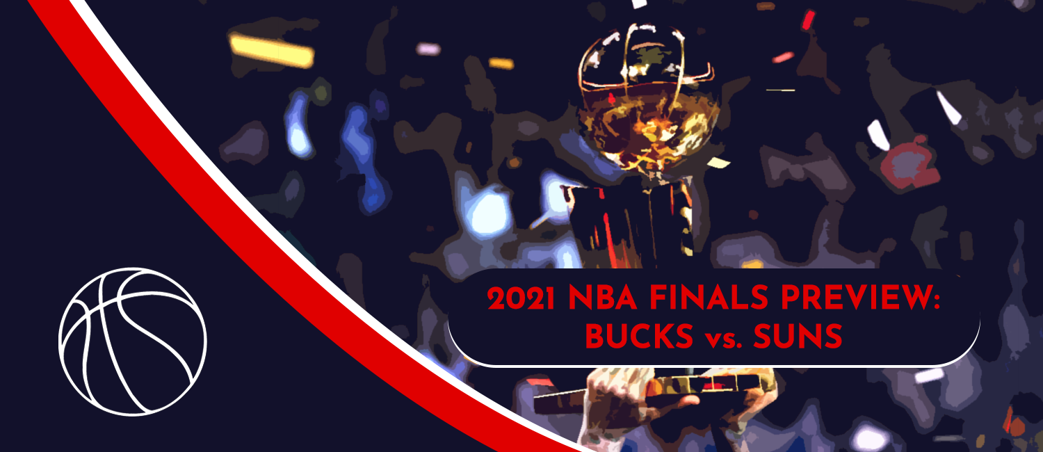 Bucks vs. Suns NBA Finals Odds and Game 1 Preview - July 5th, 2021