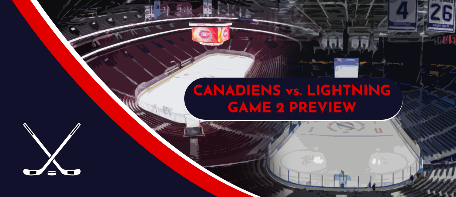 Canadiens vs. Lightning Stanley Cup Finals Odds and Game 2 Preview - June 30th, 2021
