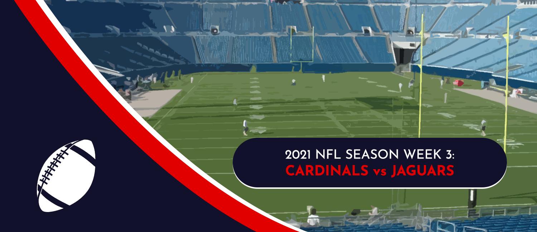 Cardinals vs. Jaguars 2021 NFL Week 3 Odds, Preview and Pick