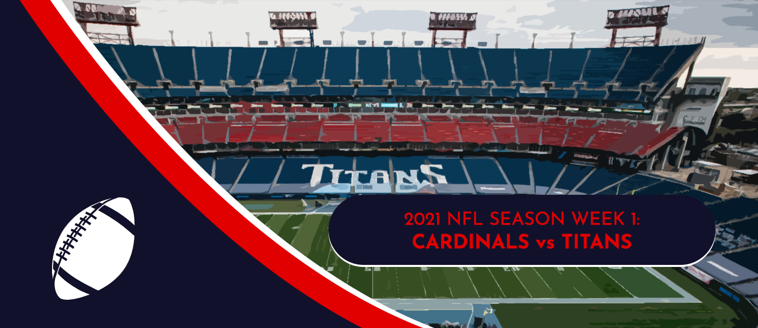 Cardinals vs. Titans 2021 NFL Week 1 Odds, Preview and Pick