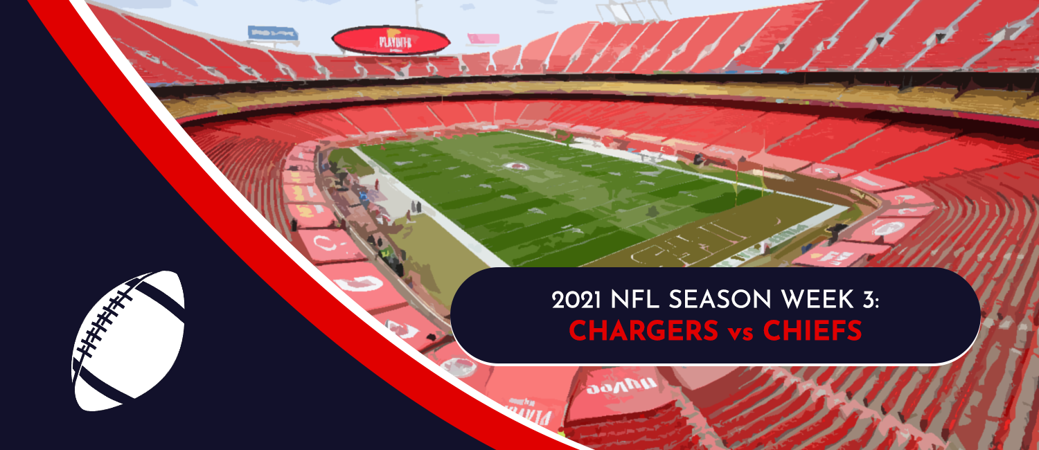Chargers vs. Chiefs 2021 NFL Week 3 Odds, Analysis and Prediction
