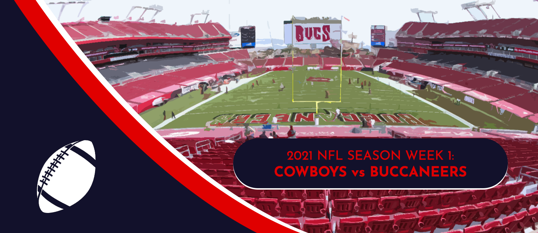 Cowboys vs. Buccaneers 2021 NFL Week 1 Odds, Preview and Prediction
