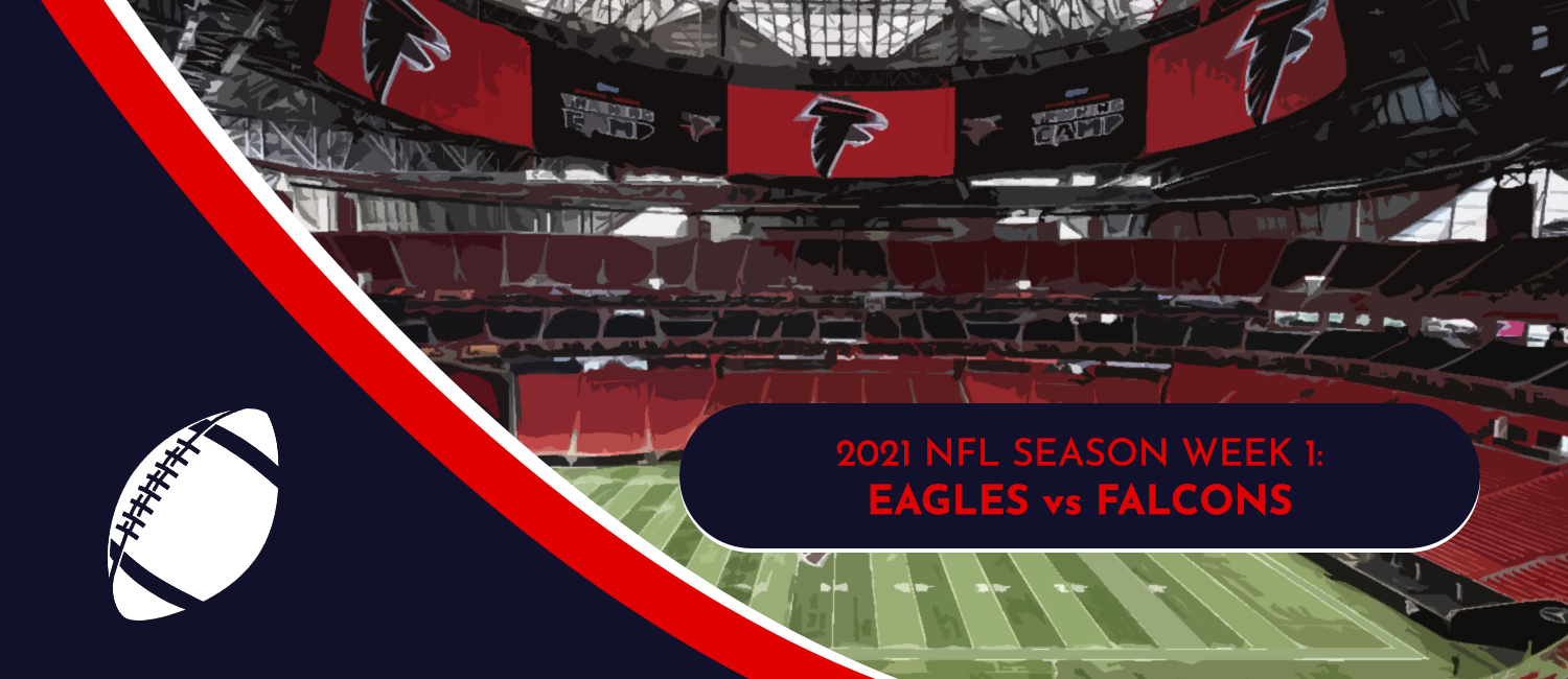 Eagles vs. Falcons 2021 NFL Week 1 Odds, Preview and Pick