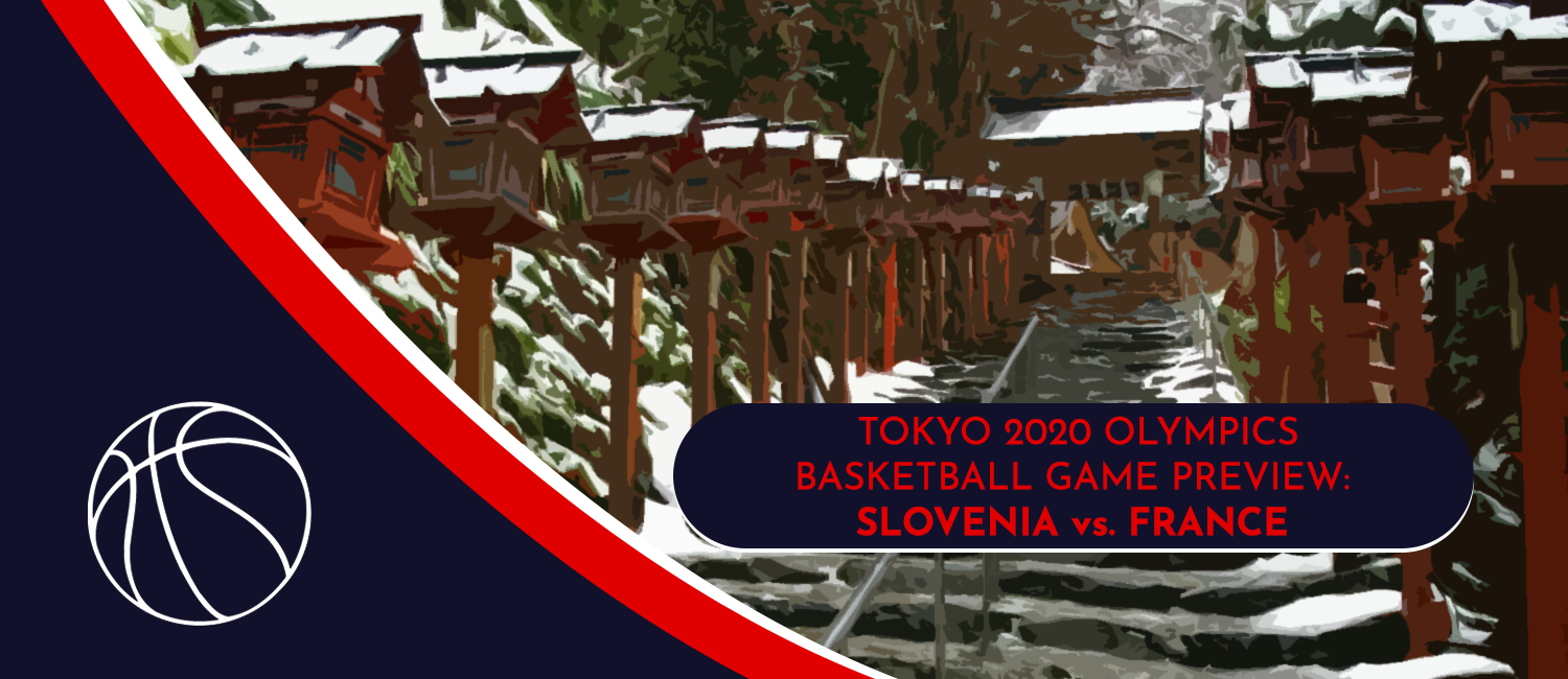 France vs. Slovenia Tokyo 2020 Olympics Basketball Odds and Pick - August 5th, 2021