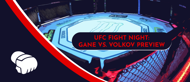 Gane vs. Volkov UFC Vegas 30 Odds and Preview