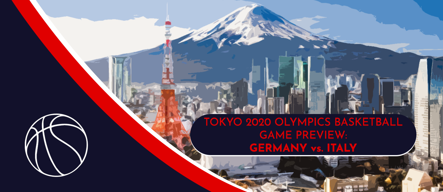 Germany vs. Italy Tokyo 2020 Olympics Basketball Odds and Preview - July 25th, 2021